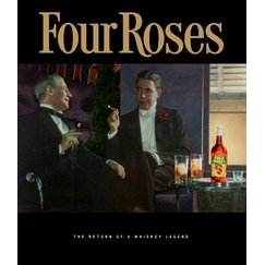 Four Roses – The Return of a Whiskey Legend